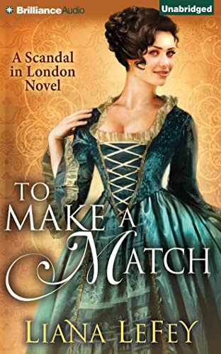 To Make a Match (Scandal in London Novels): Lefey, Liana