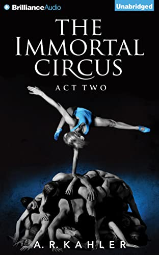 9781501261213: The Immortal Circus: Act Two (Cirque des Immortels)