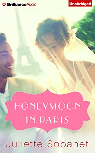 Honeymoon in Paris (Charlotte Summers Novel): Sobanet, Juliette