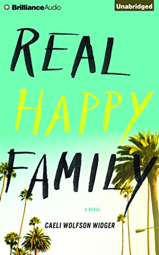 Real Happy Family: A Novel: Wolfson Widger, Caeli