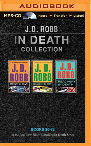 J. D. Robb in Death Collection Books 30-32: Fantasy in Death, Indulgence in Death, Treachery in ...