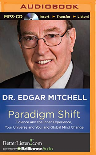Paradigm Shift: Science and the Inner Experience, Your Universe and You, and Global Mind Change: ...