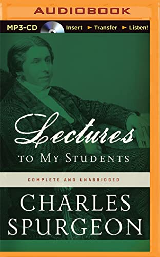 Lectures to My Students: Charles H. Spurgeon
