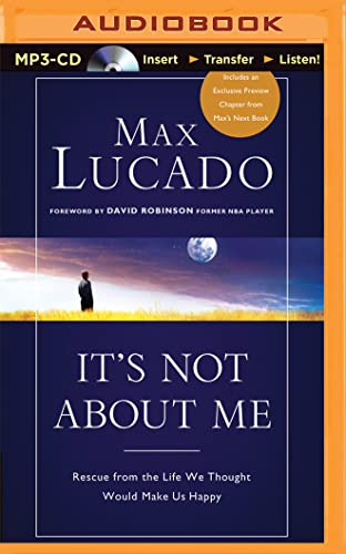 It's Not about Me: Rescue from the Life We Thought Would Make Us Happy: Lucado, Max