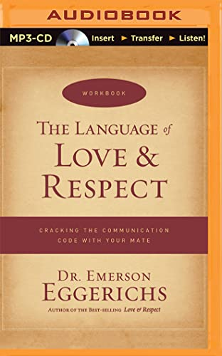 The Language of Love & Respect: Cracking the Communication Code with Your Mate: Dr. Emerson ...