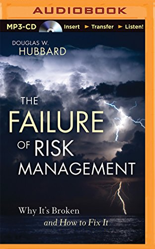The Failure of Risk Management: Why It's Broken and How to Fix It: Hubbard, Douglas W.
