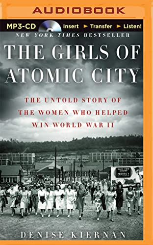 9781501264115: The Girls of Atomic City: The Untold Story of the Women Who Helped Win World War II