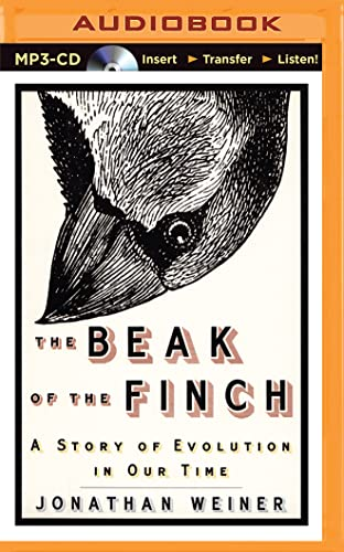 The Beak of the Finch: A Story of Evolution in Our Time: Weiner, Jonathan