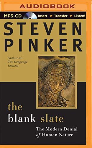 The Blank Slate: The Modern Denial of: Johnstone Family Professor