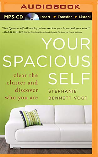 9781501264429: Your Spacious Self: Clear the Clutter and Discover Who You Are