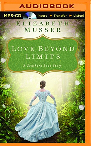 Love Beyond Limits: A Selection from Among the Fair Magnolias: Elizabeth Musser