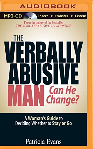 The Verbally Abusive Man, Can He Change?: A Woman's Guide to Deciding Whether to Stay or Go: ...