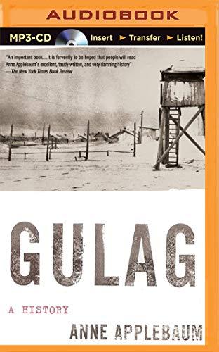 Gulag: A History: Applebaum, Anne