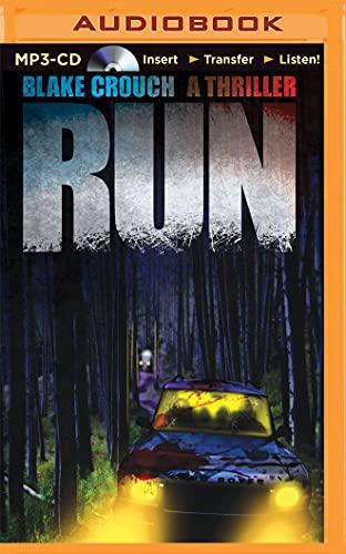 Run: A Thriller: Crouch, Blake