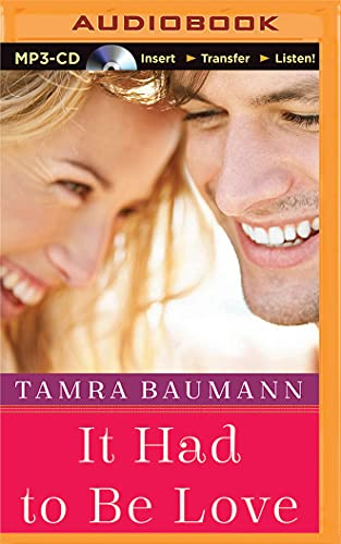 It Had to Be Love (It Had to Be Novel): Baumann, Tamra