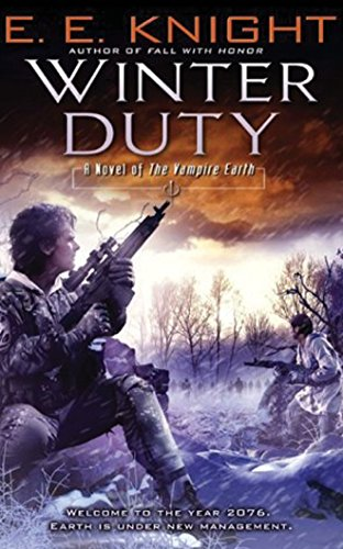 Winter Duty: A Novel of the Vampire Earth: Knight, E. E.