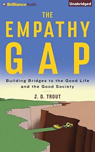 The Empathy Gap: Building Bridges to the Good Life and the Good Society: Trout, J. D.