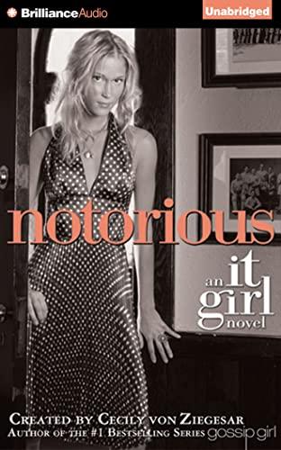 Notorious (It Girl): Von Ziegesar, Cecily; Ziegesar, Cecily