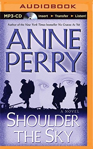 Shoulder the Sky (World War One Novels): Anne Perry