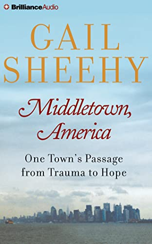 Middletown, America: One Town's Passage from Trauma to Hope: Sheehy, Gail