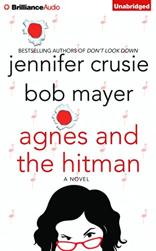 Agnes and the Hitman: Crusie, Jennifer; Mayer, Bob