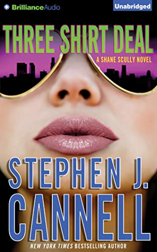 Three Shirt Deal (Shane Scully Novels): Stephen J. Cannell