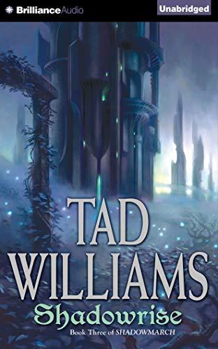 Shadowrise (Shadowmarch): Tad Williams