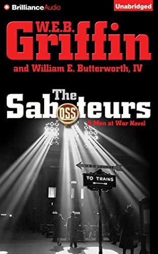 The Saboteurs (Men at War): W. E. B. Griffin; William E., IV Butterworth