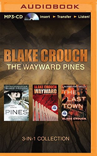 Blake Crouch - The Wayward Pines 3-in-1 Collection: Pines, Wayward, The Last Town (The Wayward ...