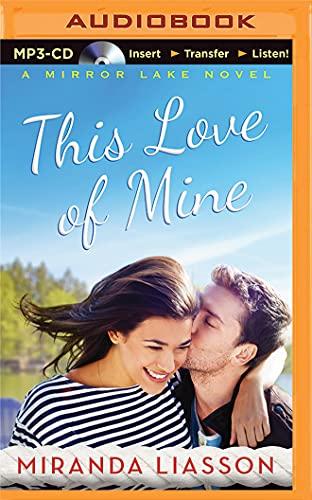 This Love of Mine (Mirror Lake Novel): Liasson, Miranda
