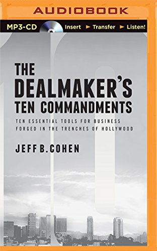 9781501274695: The Dealmaker's Ten Commandments: Ten Essential Tools for Business Forged in the Trenches of Hollywood