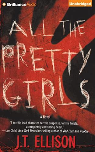 All the Pretty Girls (Taylor Jackson Series): J.T. Ellison