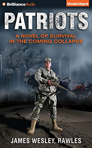 Patriots: A Novel of Survival in the Coming Collapse: James Wesley Rawles