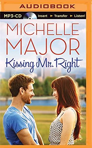 Kissing Mr. Right (Colorado Hearts): Michelle Major
