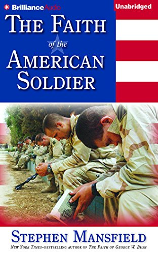 The Faith of the American Soldier: Stephen Mansfield