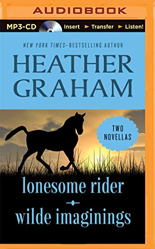 Lonesome Rider and Wilde Imaginings: Two Novellas: Heather Graham