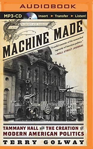 9781501277139: Machine Made: Tammany Hall and the Creation of Modern American Politics
