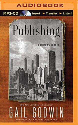 Publishing: A Writer's Memoir: Godwin, Gail