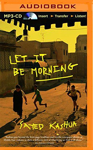 Let It Be Morning: Kashua, Sayed
