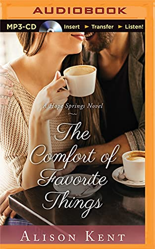 The Comfort of Favorite Things (Hope Springs Novel): Kent, Alison