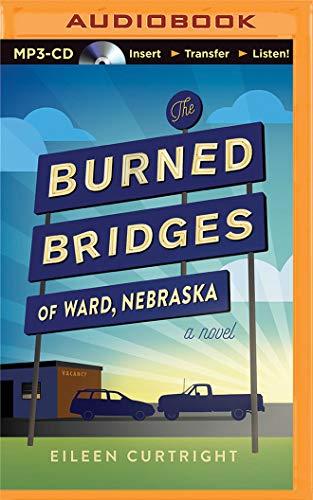 The Burned Bridges of Ward, Nebraska: Eileen Curtright