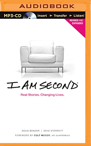I Am Second: Real Stories. Changing Lives.: Dave Sterrett, Doug Bender