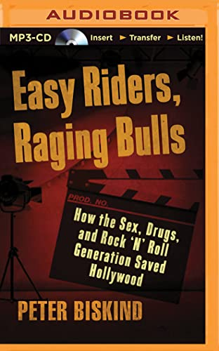 9781501279898: Easy Riders, Raging Bulls: How the Sex-Drugs-and-Rock 'N' Roll Generation Saved Hollywood