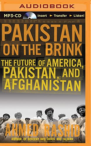 Pakistan on the Brink: The Future of America, Pakistan, and Afghanistan: Rashid, Ahmed