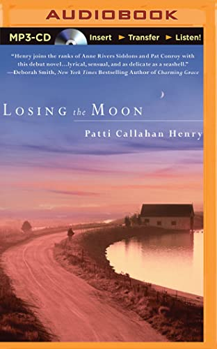 Losing the Moon: Patti Callahan Henry