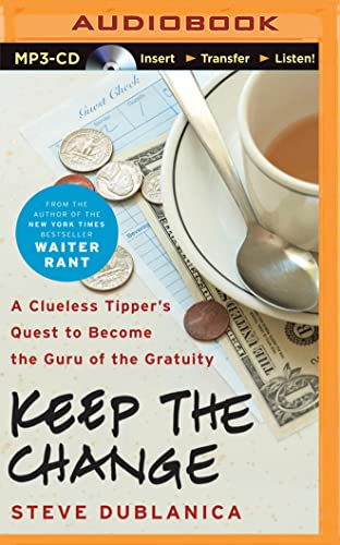 9781501280498: Keep the Change: A Clueless Tipper's Quest to Become the Guru of the Gratuity