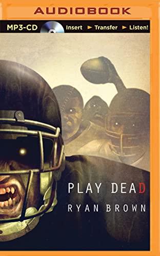 Play Dead: A Thriller: Ryan Brown