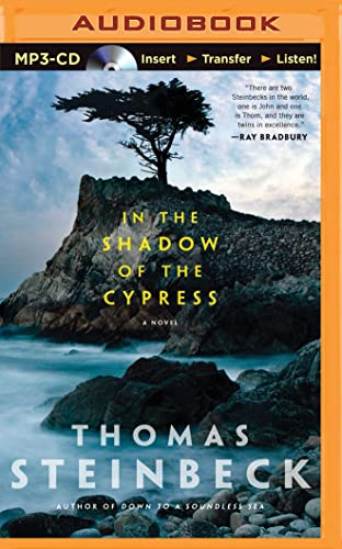 In the Shadow of the Cypress: Thomas Steinbeck