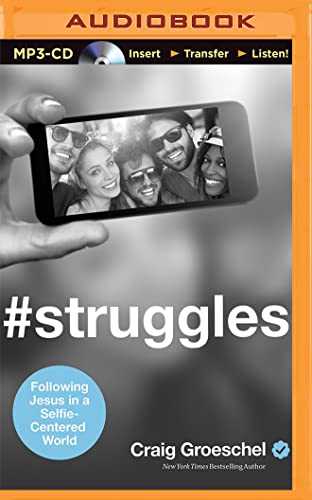 9781501281174: #Struggles: Following Jesus in a Selfie-Centered World