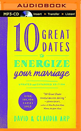 10 Great Dates to Energize Your Marriage: David And Claudia Arp